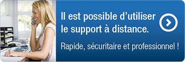 Il est possible d'utiliser le support à distance. Rapide, efficace et professionel.